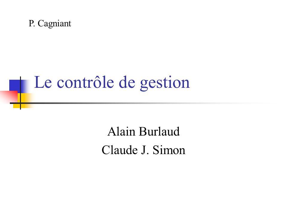 Le contrôle de gestion Alain Burlaud Claude J. Simon P. Cagniant
