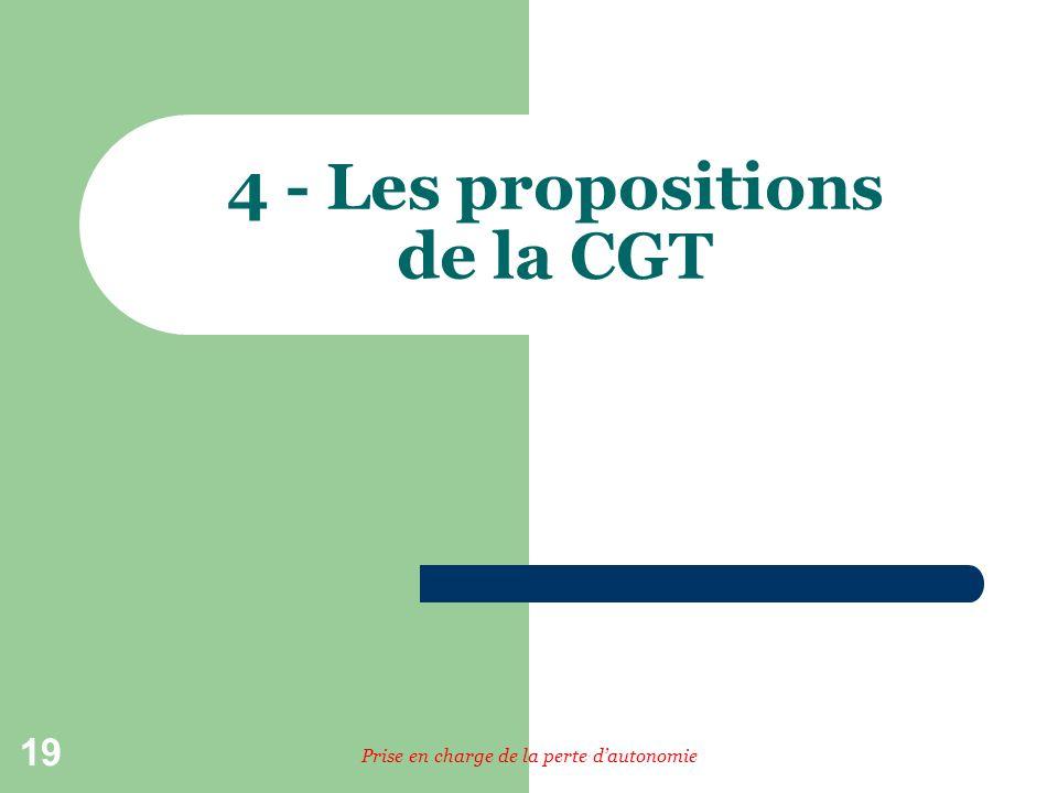 19 Prise en charge de la perte dautonomie 4 - Les propositions de la CGT