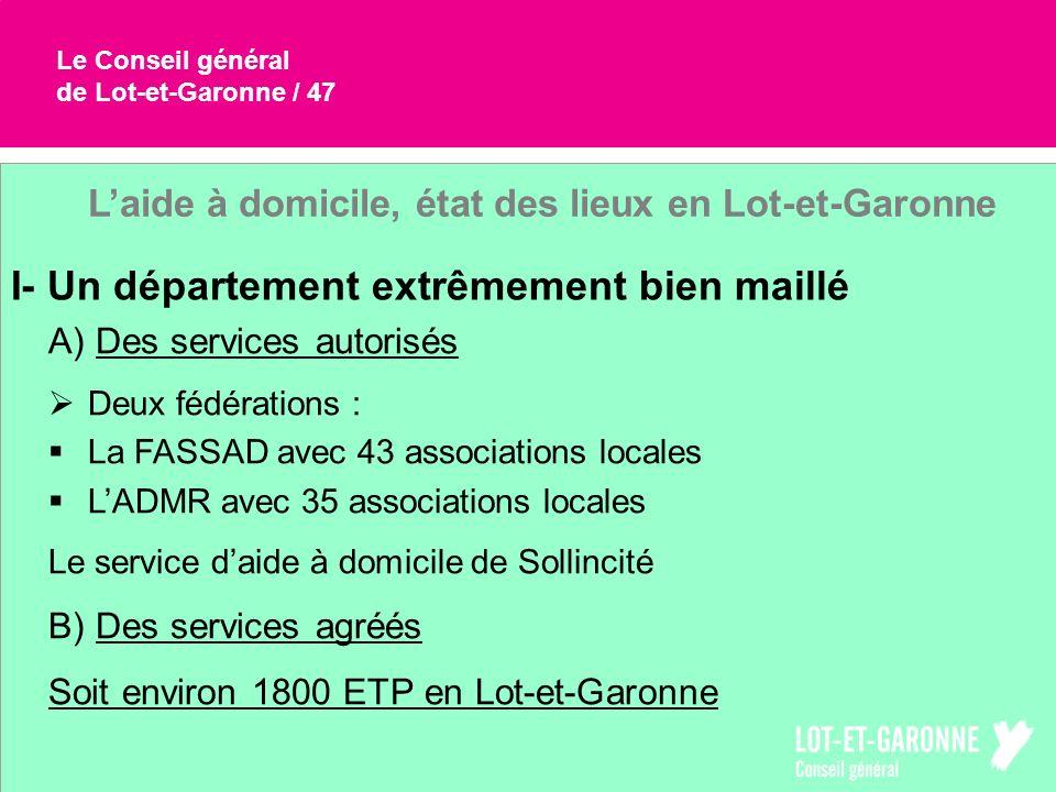 Le Conseil général de Lot-et-Garonne / 47 Laide à domicile, état des lieux en Lot-et-Garonne I- Un département extrêmement bien maillé A) Des services