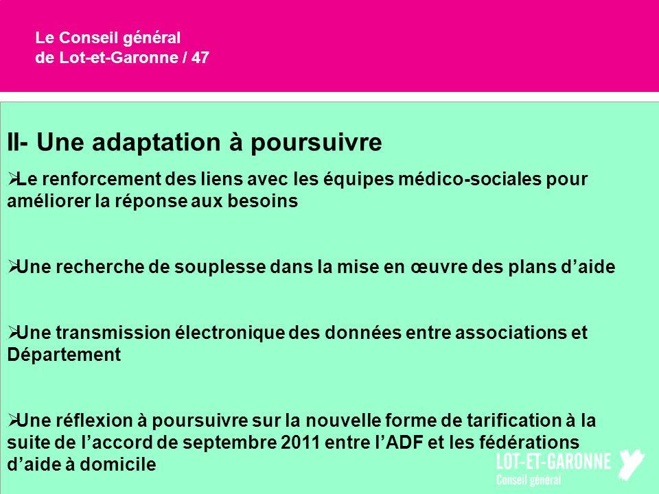 Le Conseil général de Lot-et-Garonne / 47 II- Une adaptation à poursuivre Le renforcement des liens avec les équipes médico-sociales pour améliorer la