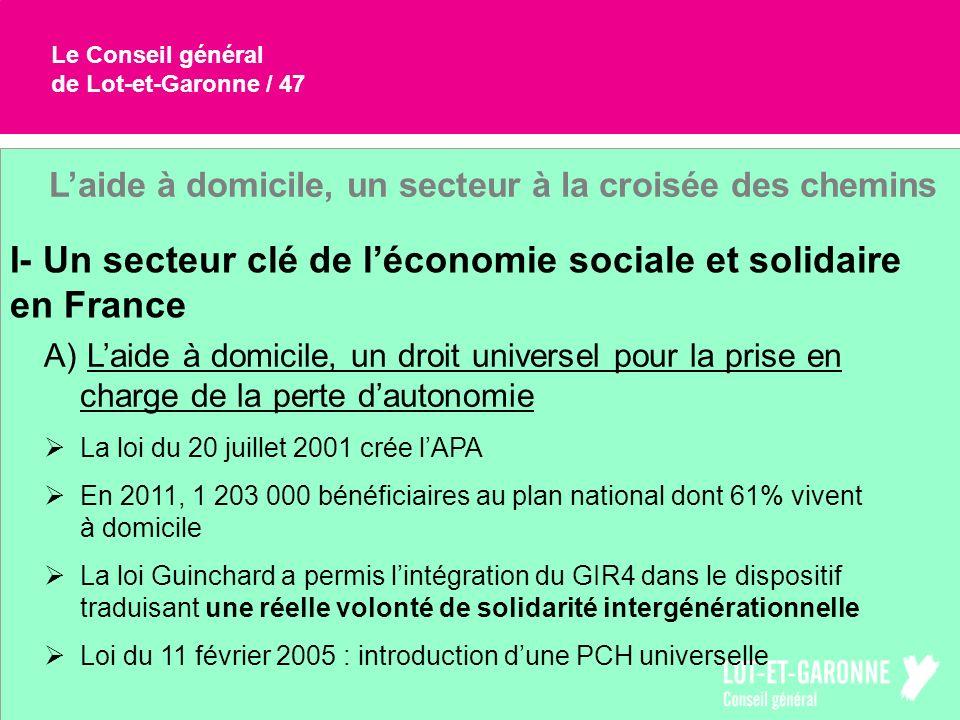 Le Conseil général de Lot-et-Garonne / 47 Laide à domicile, un secteur à la croisée des chemins I- Un secteur clé de léconomie sociale et solidaire en