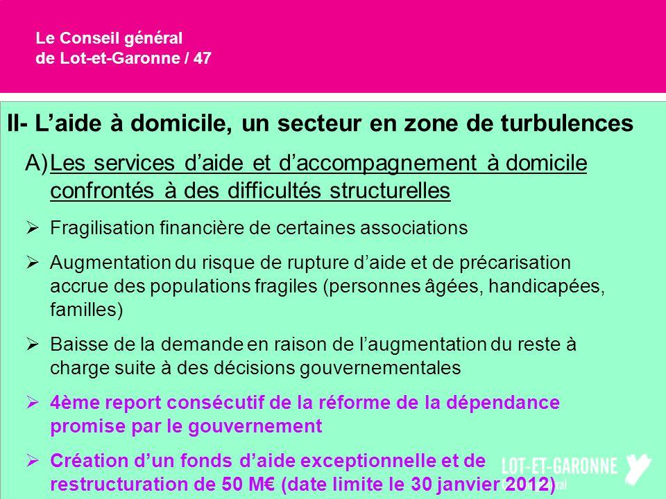 Le Conseil général de Lot-et-Garonne / 47 II- Laide à domicile, un secteur en zone de turbulences A)Les services daide et daccompagnement à domicile c