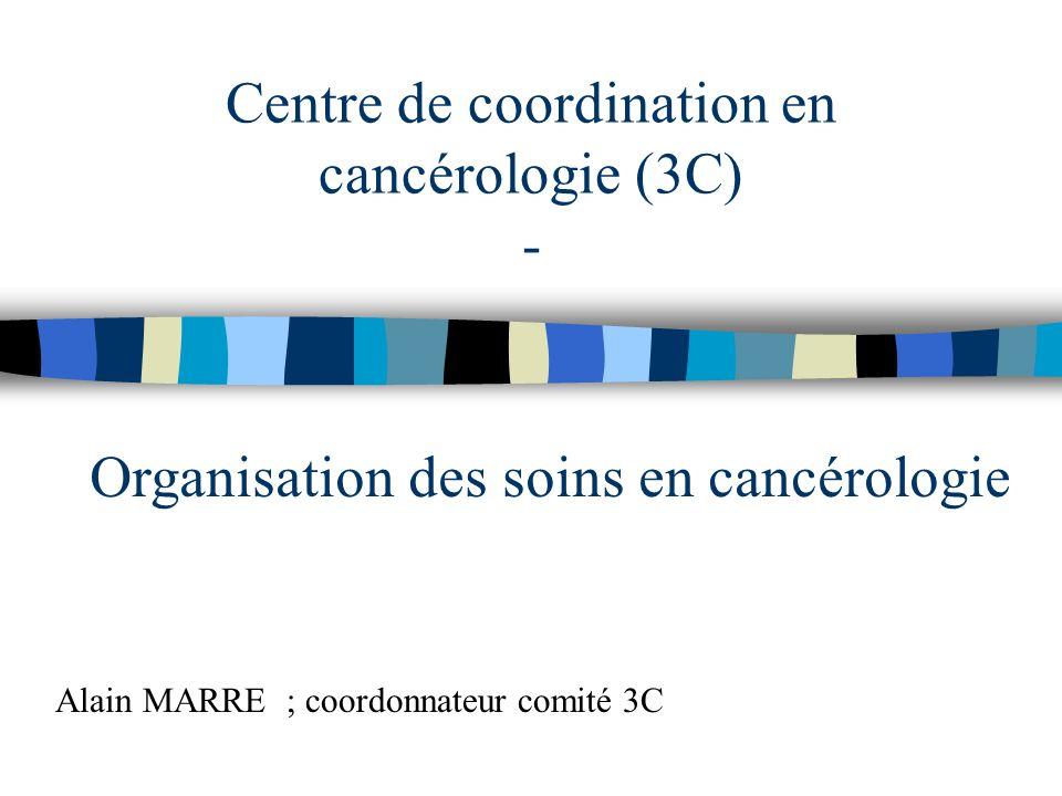 Principes dune prise en charge de qualité en cancérologie n Information du patient et son accord sur l orientation et les modalités de son parcours thérapeutique.
