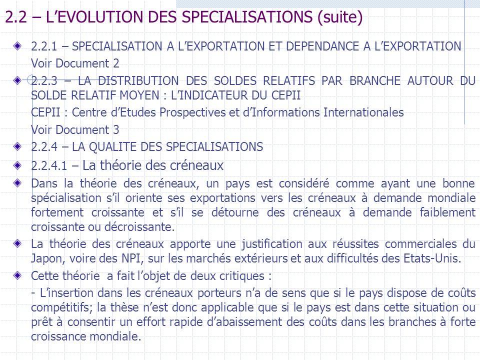 2.2 – LEVOLUTION DES SPECIALISATIONS (suite) 2.2.1 – SPECIALISATION A LEXPORTATION ET DEPENDANCE A LEXPORTATION Voir Document 2 2.2.3 – LA DISTRIBUTIO