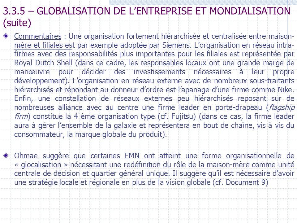 3.3.5 – GLOBALISATION DE LENTREPRISE ET MONDIALISATION (suite) Commentaires : Une organisation fortement hiérarchisée et centralisée entre maison- mèr