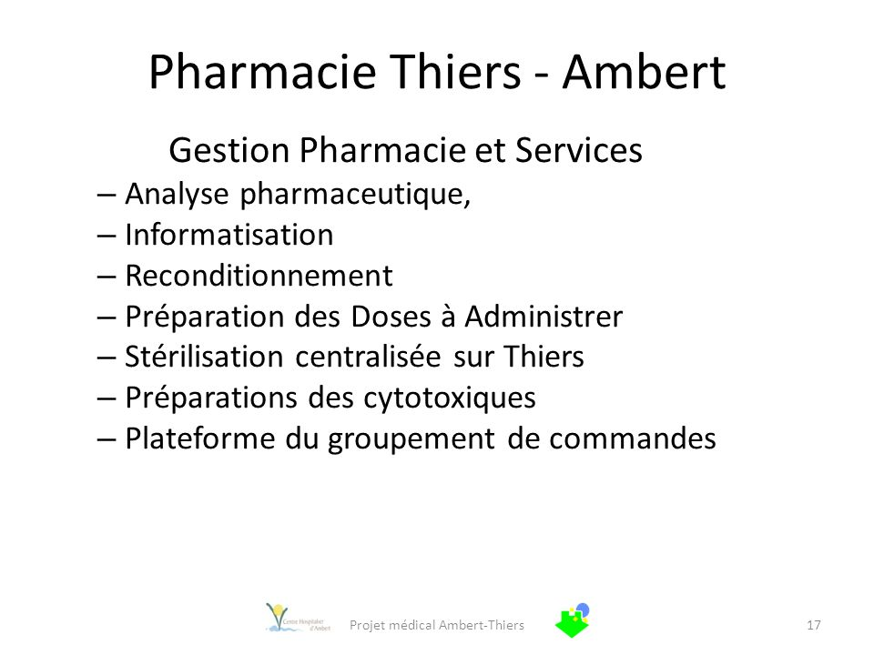Pharmacie Thiers - Ambert Gestion Pharmacie et Services – Analyse pharmaceutique, – Informatisation – Reconditionnement – Préparation des Doses à Admi