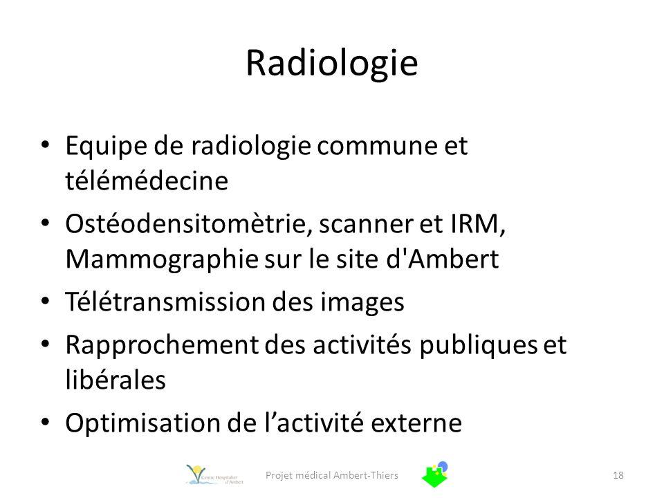 Radiologie Equipe de radiologie commune et télémédecine Ostéodensitomètrie, scanner et IRM, Mammographie sur le site d'Ambert Télétransmission des ima