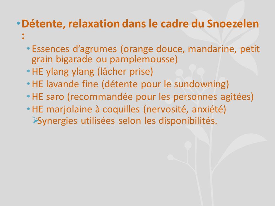 Détente, relaxation dans le cadre du Snoezelen : Essences dagrumes (orange douce, mandarine, petit grain bigarade ou pamplemousse) HE ylang ylang (lâc