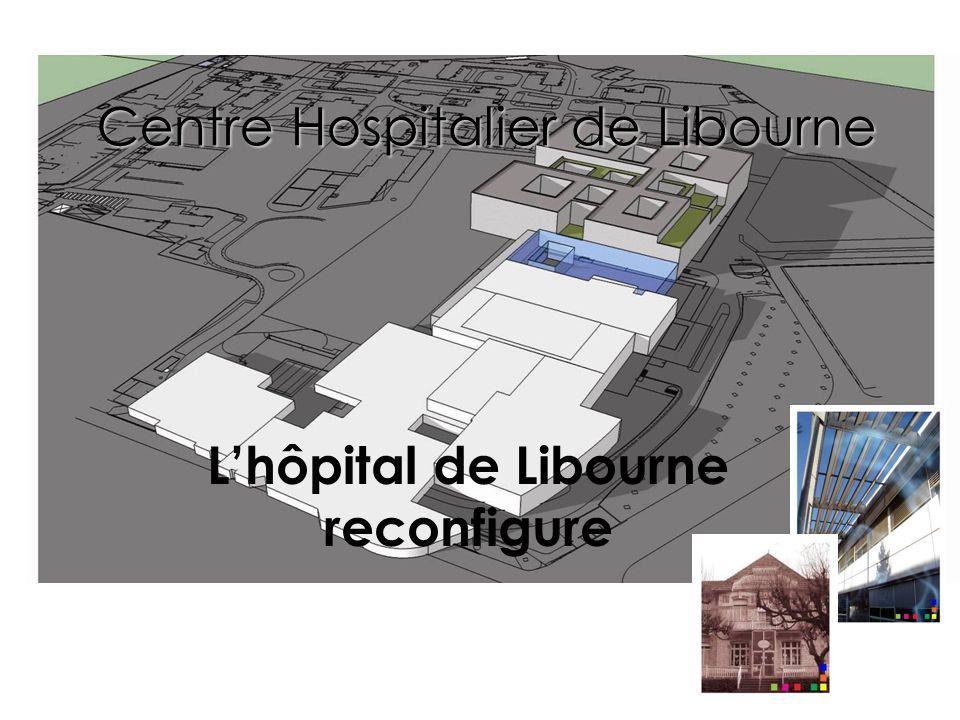 Centre Hospitalier de Libourne Lhôpital de Libourne reconfigure