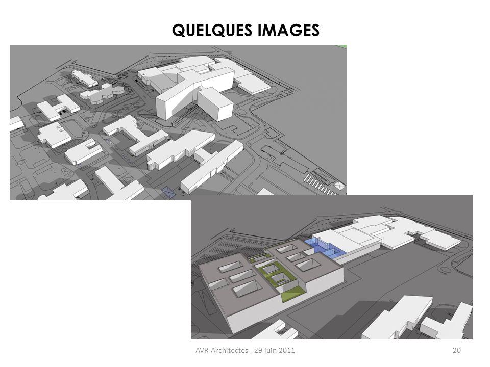 AVR Architectes - 29 juin 201120 QUELQUES IMAGES