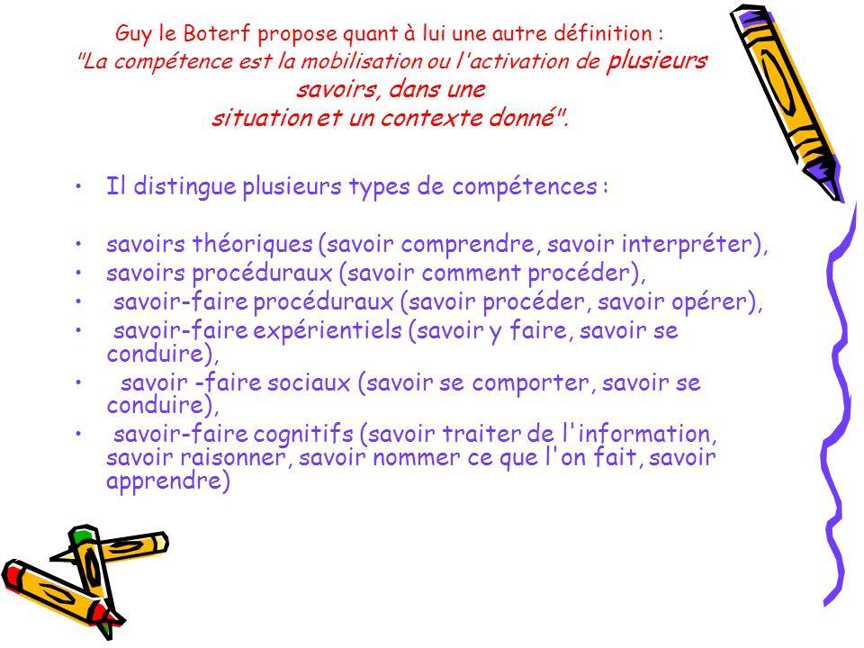 Guy le Boterf propose quant à lui une autre définition :