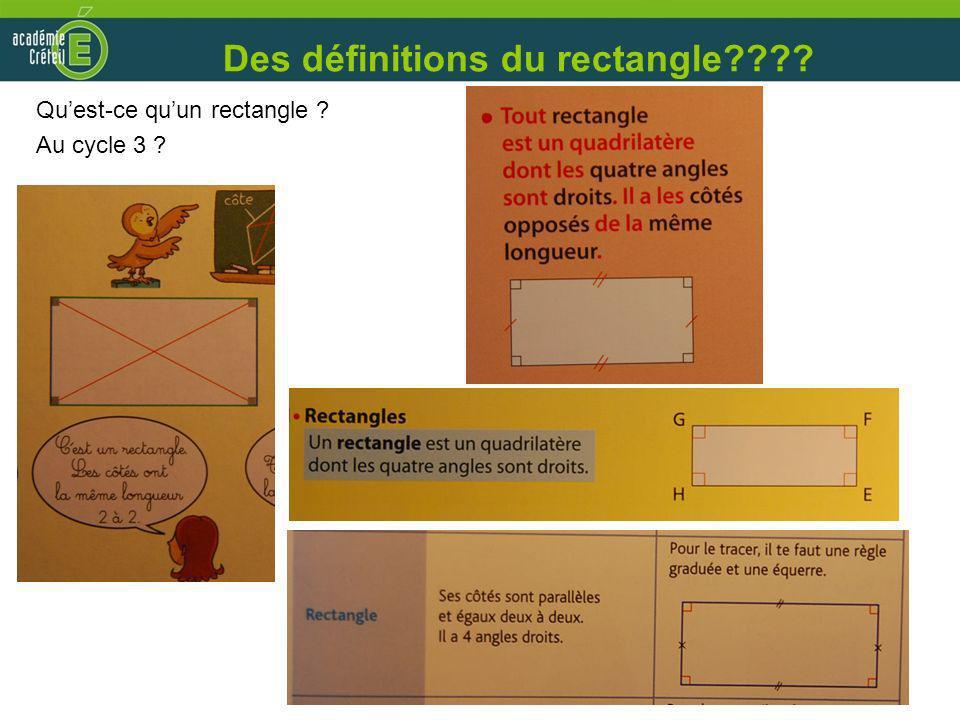 Des définitions du rectangle???? Quest-ce quun rectangle ? Au cycle 3 ?