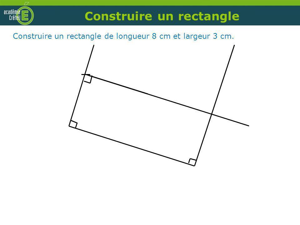 Construire un rectangle Construire un rectangle de longueur 8 cm et largeur 3 cm.