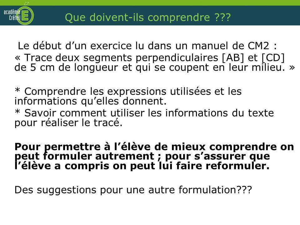 Que doivent-ils comprendre ??? Le début dun exercice lu dans un manuel de CM2 : « Trace deux segments perpendiculaires [AB] et [CD] de 5 cm de longueu
