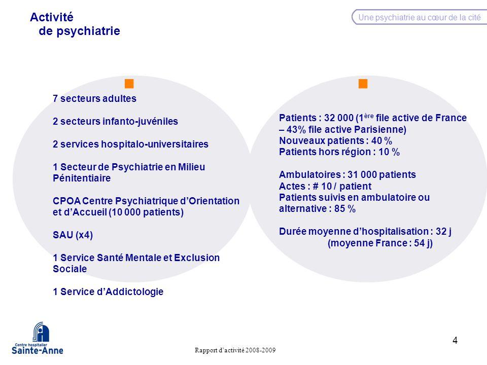 4 7 secteurs adultes 2 secteurs infanto-juvéniles 2 services hospitalo-universitaires 1 Secteur de Psychiatrie en Milieu Pénitentiaire CPOA Centre Psy