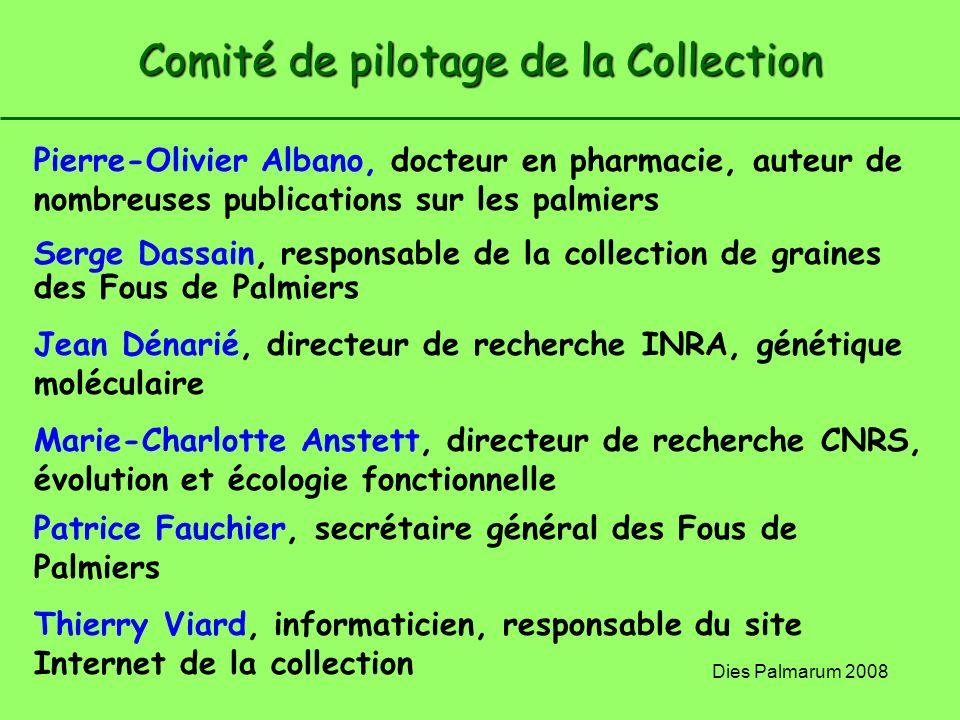Dies Palmarum 2008 Comité de pilotage de la Collection Pierre-Olivier Albano, docteur en pharmacie, auteur de nombreuses publications sur les palmiers