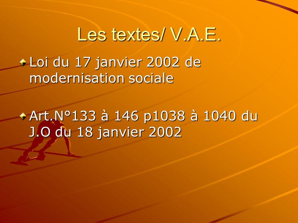 Les textes/ V.A.E. Loi du 17 janvier 2002 de modernisation sociale Art.N°133 à 146 p1038 à 1040 du J.O du 18 janvier 2002