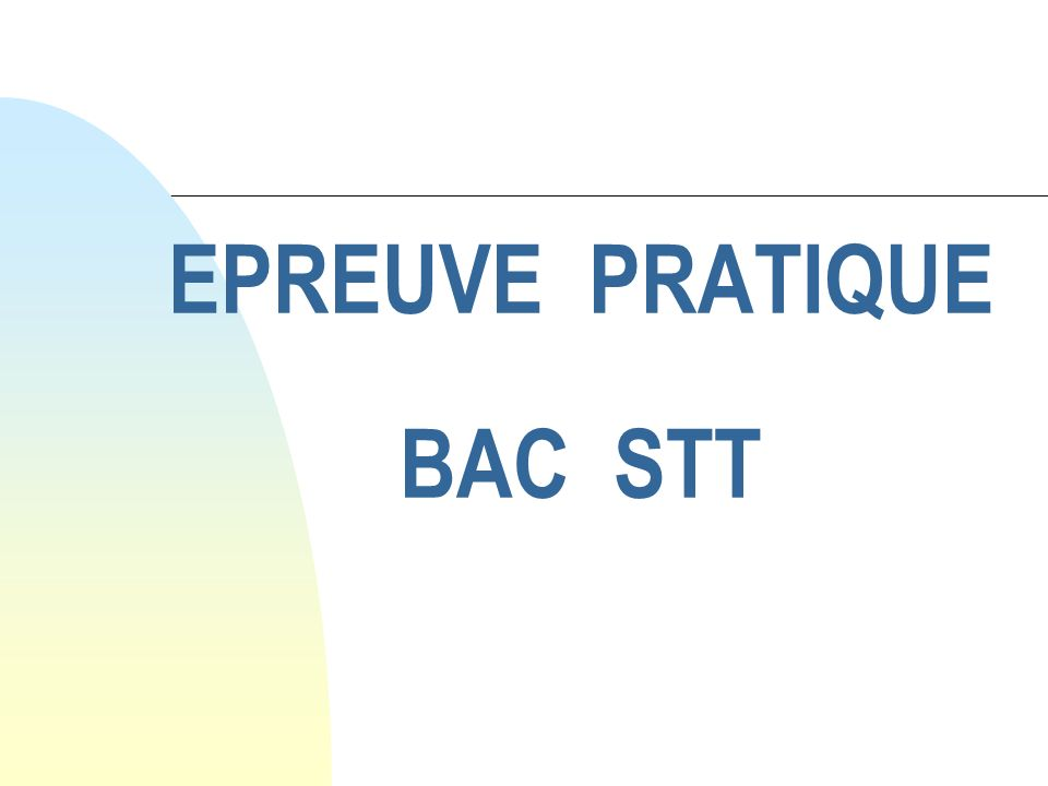 EPREUVE PRATIQUE BAC STT