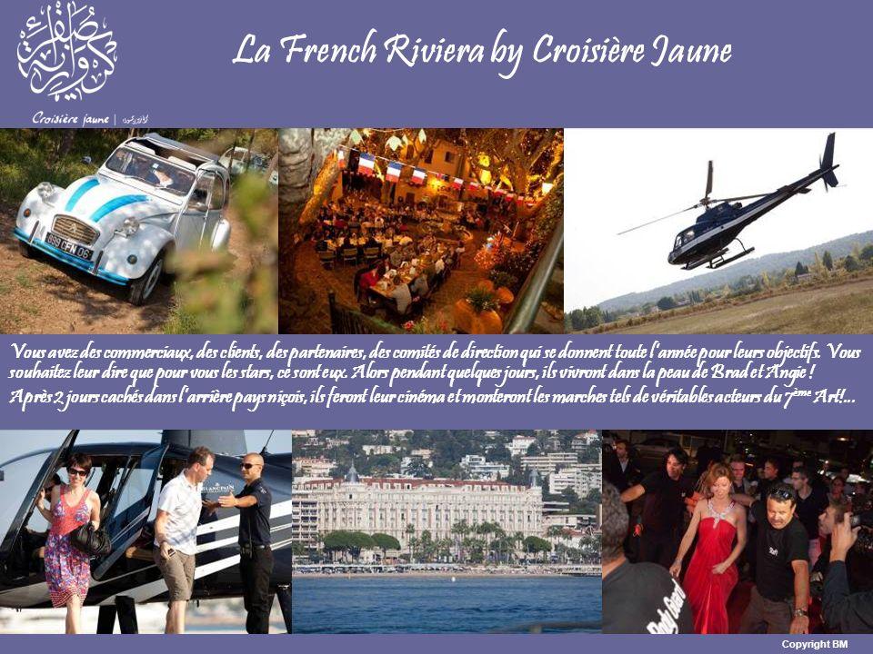 La French Riviera by Croisière Jaune Vous avez des commerciaux, des clients, des partenaires, des comités de direction qui se donnent toute lannée pour leurs objectifs.