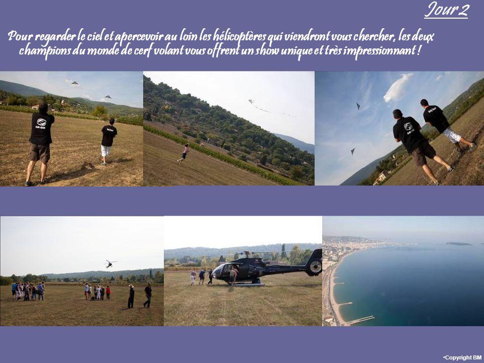 Jour 2 Pour regarder le ciel et apercevoir au loin les hélicoptères qui viendront vous chercher, les deux champions du monde de cerf volant vous offre