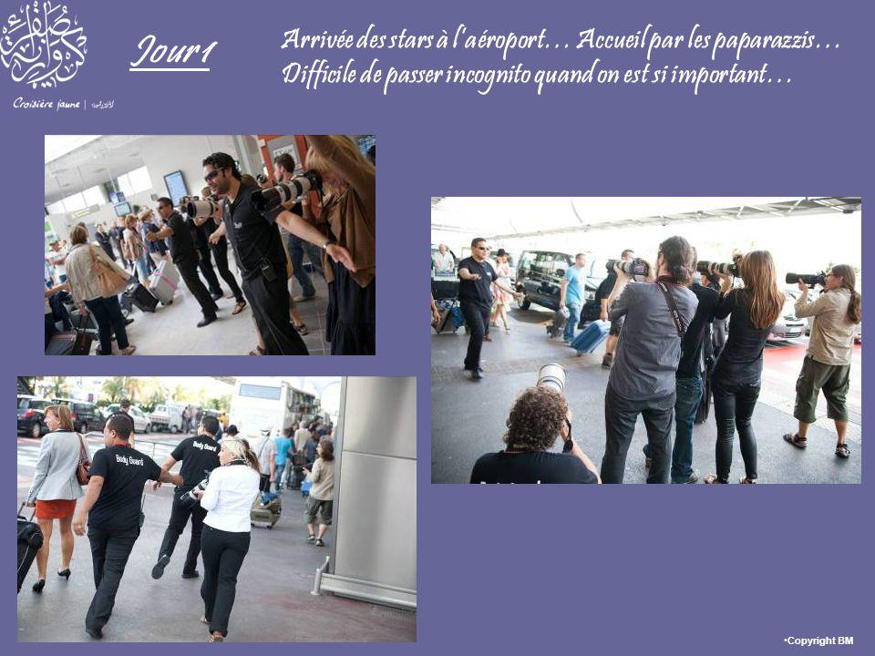 Jour 1 Arrivée des stars à laéroport… Accueil par les paparazzis… Difficile de passer incognito quand on est si important… Copyright BM
