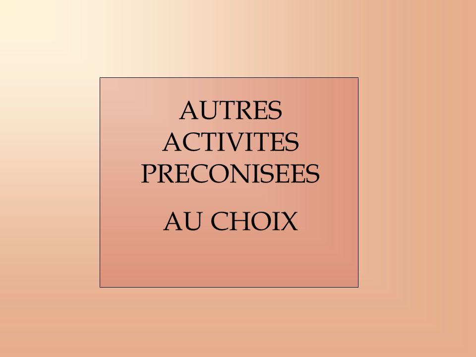 AUTRES ACTIVITES PRECONISEES AU CHOIX
