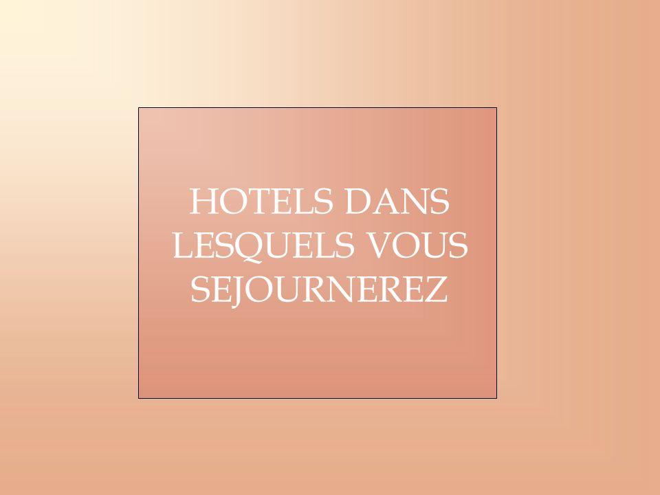HOTELS DANS LESQUELS VOUS SEJOURNEREZ