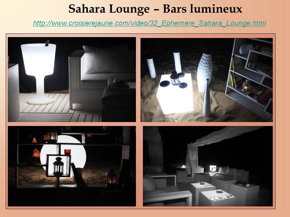 Sahara Lounge – Bars lumineux http://www.croisierejaune.com/video/32_Ephemere_Sahara_Lounge.html