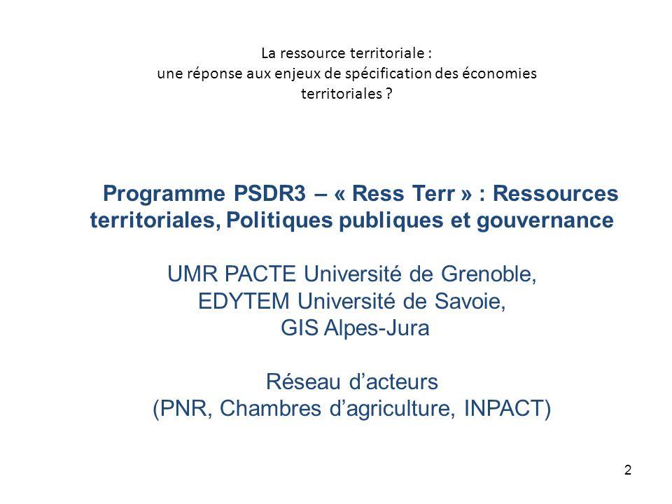 2 La ressource territoriale : une réponse aux enjeux de spécification des économies territoriales ? Programme PSDR3 – « Ress Terr » : Ressources terri