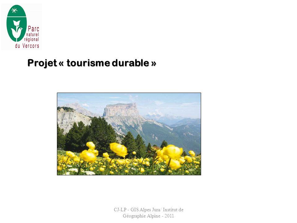 Projet « tourisme durable » CJ-LP - GIS Alpes Jura/ Institut de Géographie Alpine - 2011