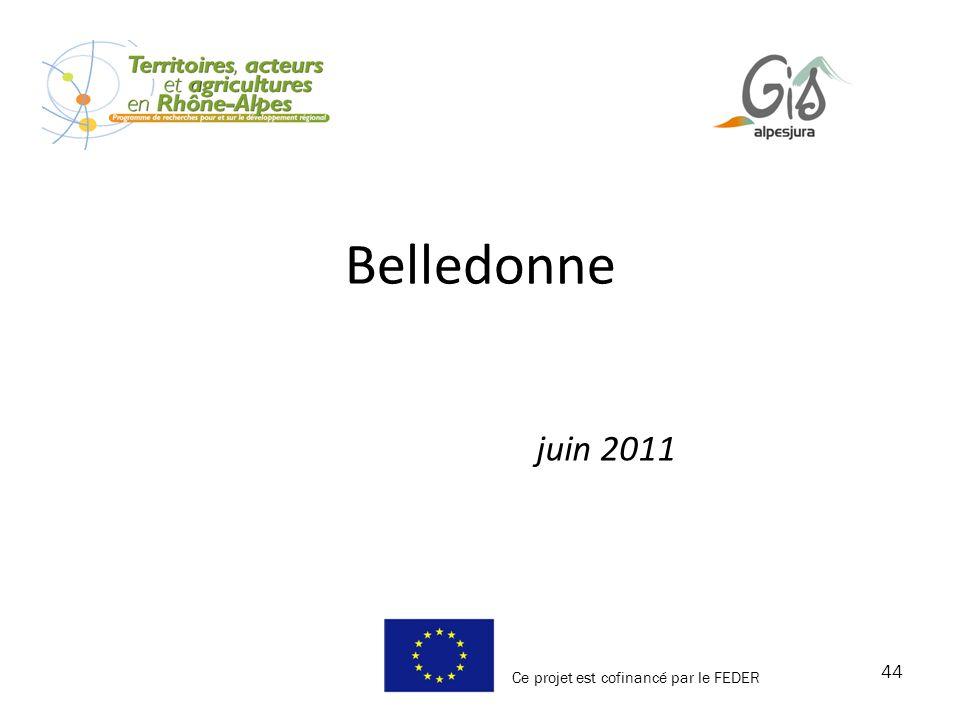 44 juin 2011 Ce projet est cofinancé par le FEDER Belledonne