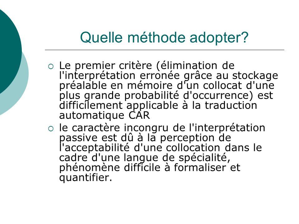Quelle méthode adopter? Le premier critère (élimination de l'interprétation erronée grâce au stockage préalable en mémoire d'un collocat d'une plus gr