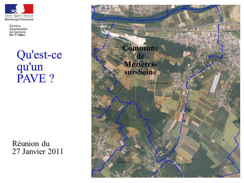 Elaboration dun PAVE Direction départementale des territoires des Yvelines Commune de Mézières- sur-Seine Qu'est-ce qu'un PAVE ? Réunion du 27 Janvier