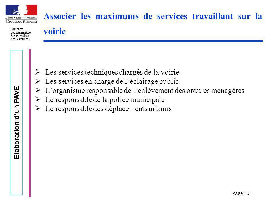 Elaboration dun PAVE Direction départementale des territoires des Yvelines Page 10 Associer les maximums de services travaillant sur la voirie Les ser