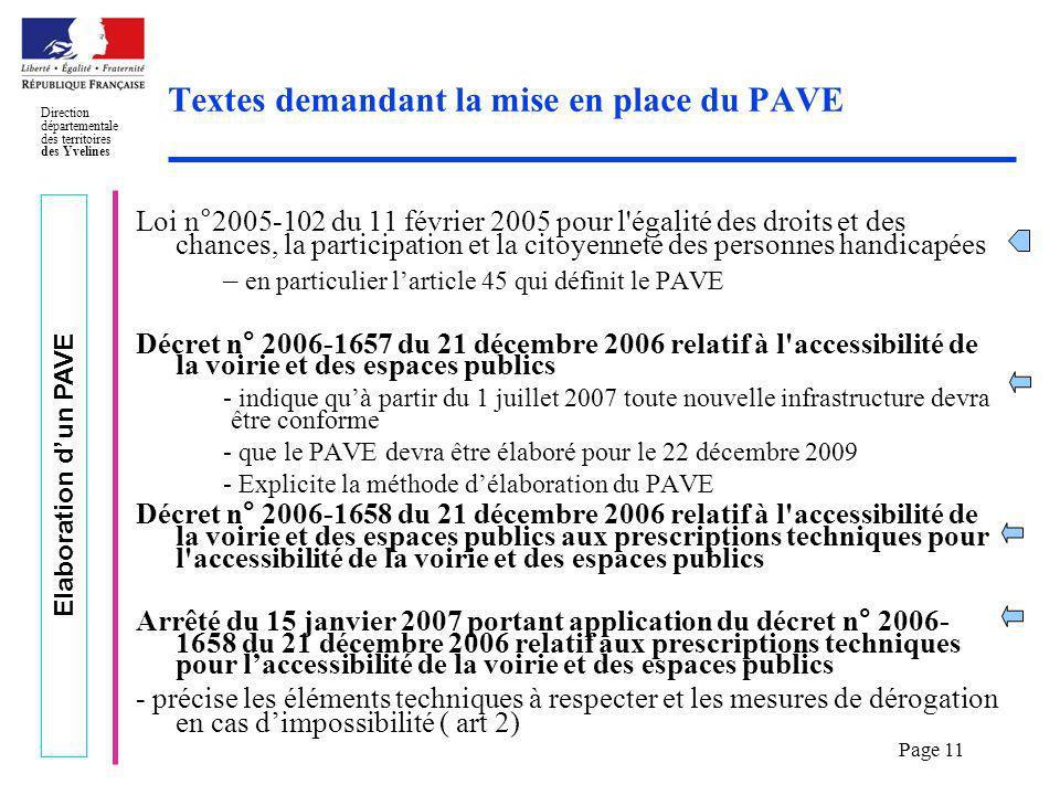 Elaboration dun PAVE Direction départementale des territoires des Yvelines Page 11 Textes demandant la mise en place du PAVE Loi n°2005-102 du 11 févr