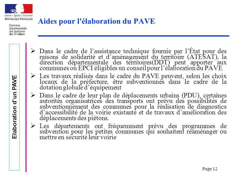 Elaboration dun PAVE Direction départementale des territoires des Yvelines Page 12 Aides pour l'élaboration du PAVE Dans le cadre de lassistance techn