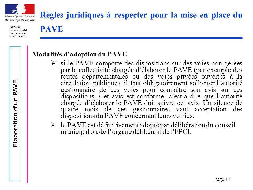 Elaboration dun PAVE Direction départementale des territoires des Yvelines Page 17 Règles juridiques à respecter pour la mise en place du PAVE Modalit