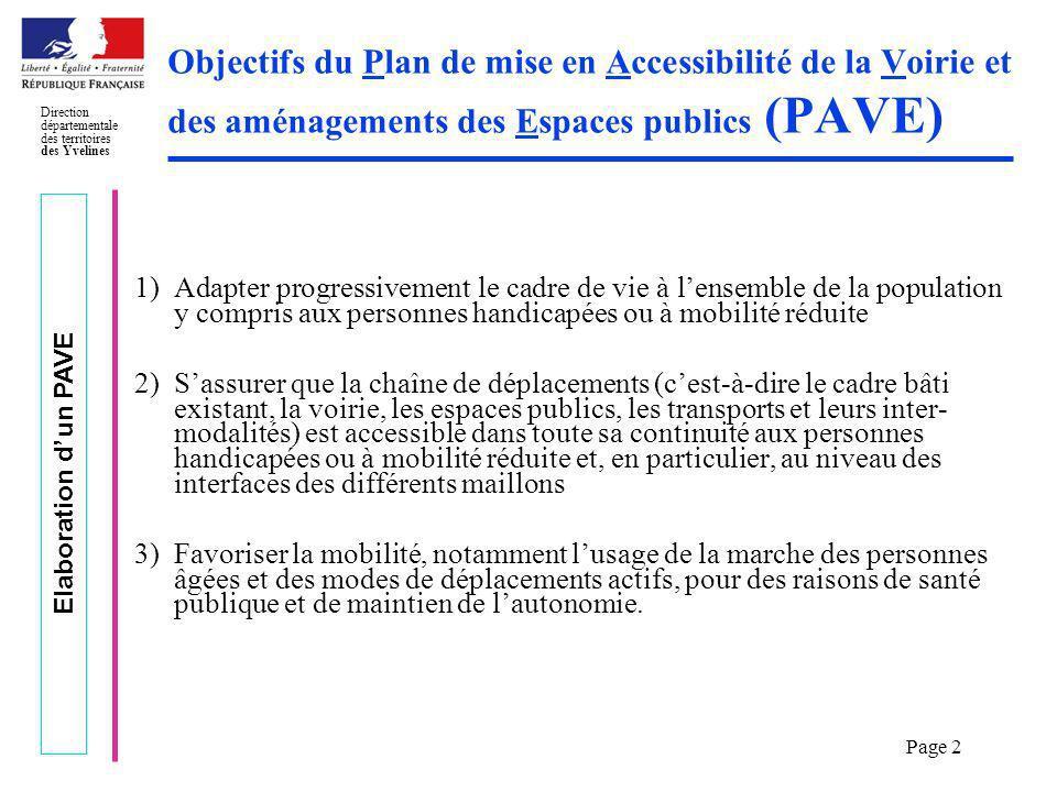 Elaboration dun PAVE Direction départementale des territoires des Yvelines Page 2 Objectifs du Plan de mise en Accessibilité de la Voirie et des aména