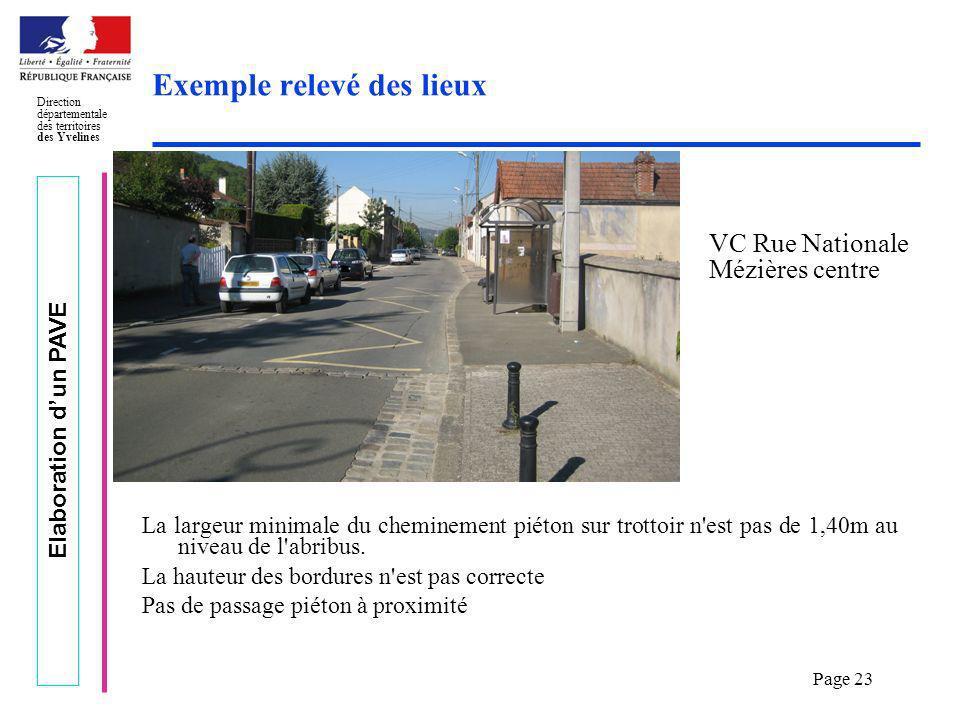 Elaboration dun PAVE Direction départementale des territoires des Yvelines Page 23 Exemple relevé des lieux La largeur minimale du cheminement piéton