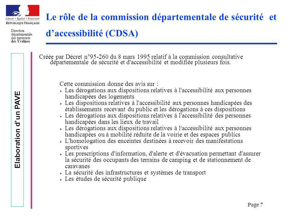Elaboration dun PAVE Direction départementale des territoires des Yvelines Page 18 Méthodologie de travail Prise de la décision de débuter lélaboration du PAVE, publicité et information de la CCAPH, de la CCDSA et du CDCPH.