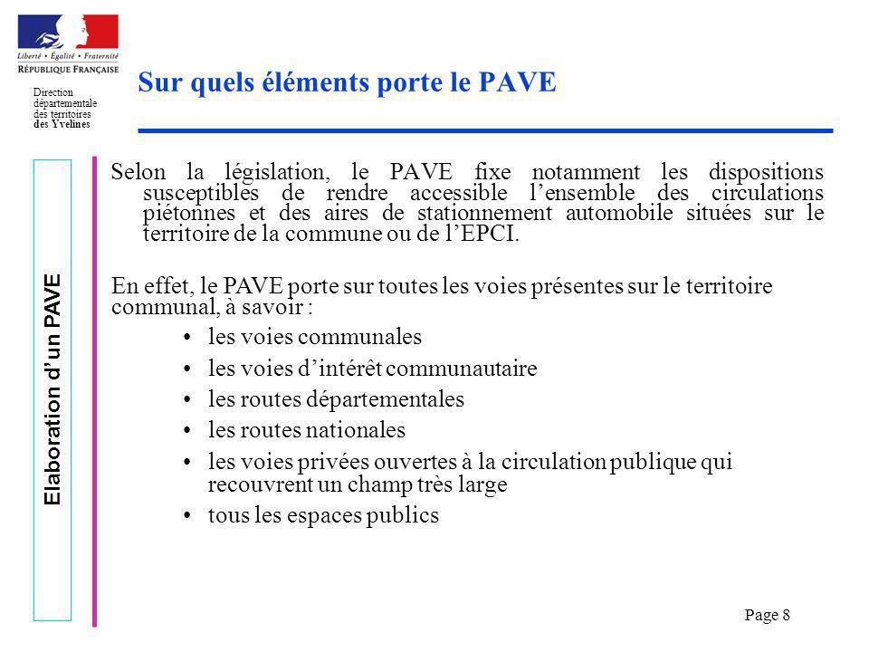 Elaboration dun PAVE Direction départementale des territoires des Yvelines Page 8 Sur quels éléments porte le PAVE Selon la législation, le PAVE fixe