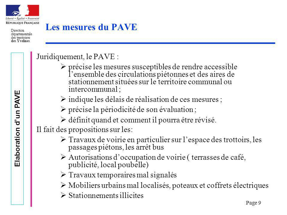 Elaboration dun PAVE Direction départementale des territoires des Yvelines Page 9 Les mesures du PAVE Juridiquement, le PAVE : précise les mesures sus