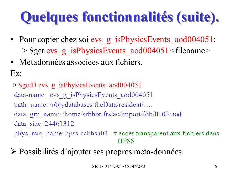 SRB - 01/12/03 - CC-IN2P36 Quelques fonctionnalités (suite). Pour copier chez soi evs_g_isPhysicsEvents_aod004051: > Sget evs_g_isPhysicsEvents_aod004