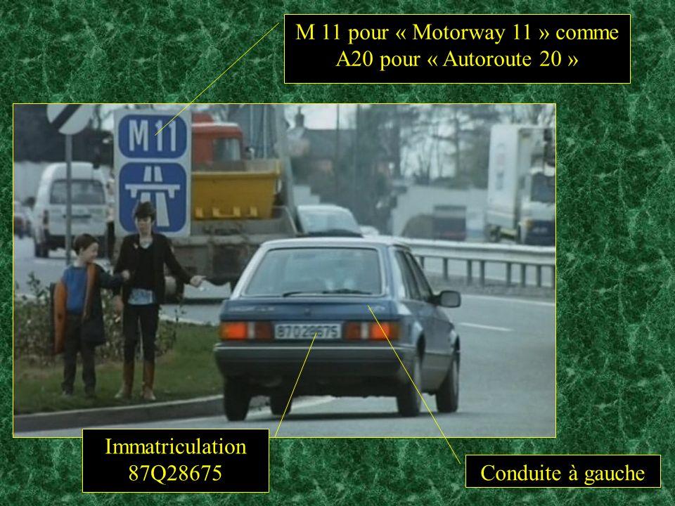 M 11 pour « Motorway 11 » comme A20 pour « Autoroute 20 » Conduite à gauche Immatriculation 87Q28675