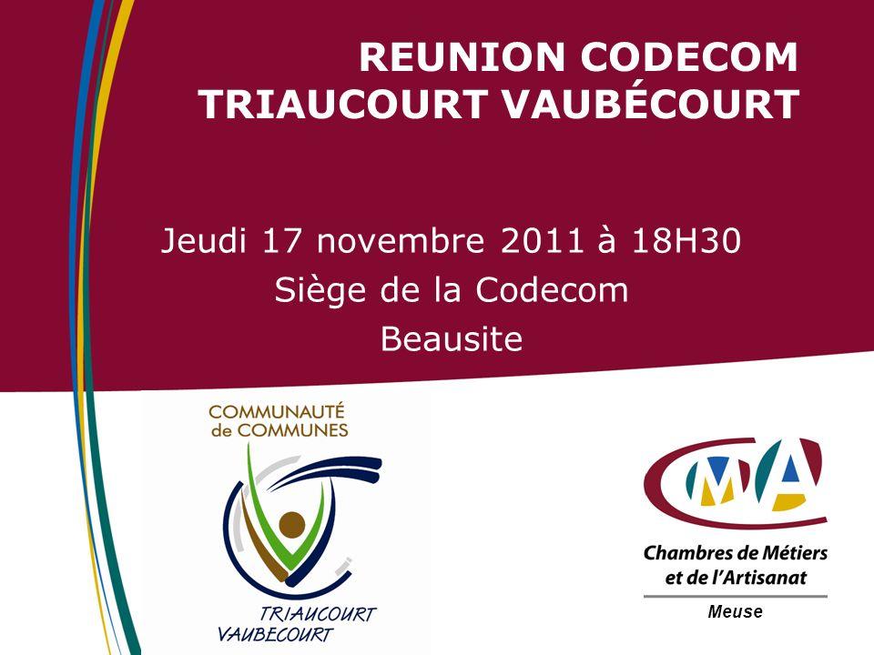 REUNION CODECOM TRIAUCOURT VAUBÉCOURT Jeudi 17 novembre 2011 à 18H30 Siège de la Codecom Beausite Meuse