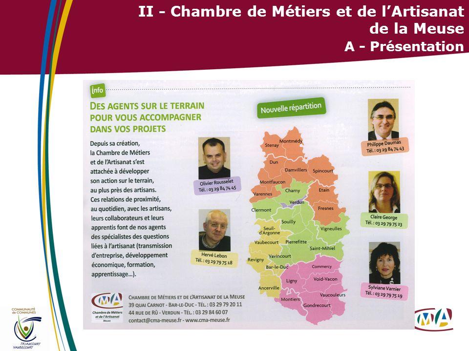 10 II - Chambre de Métiers et de lArtisanat de la Meuse A - Présentation