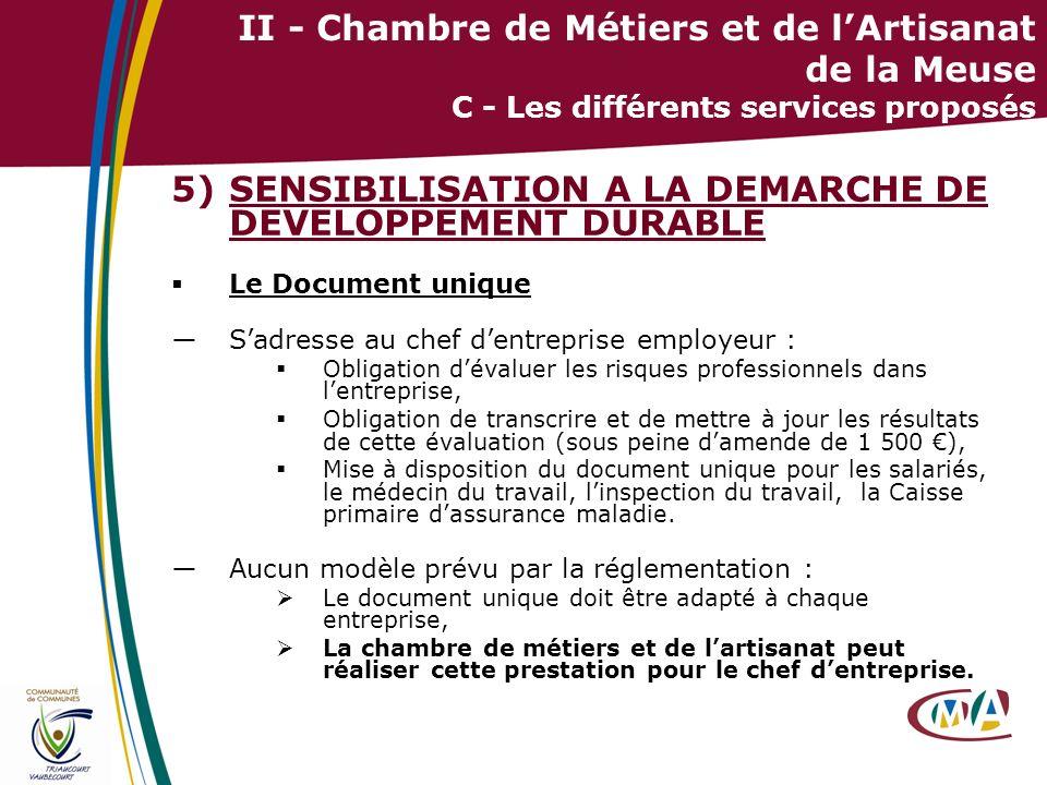21 II - Chambre de Métiers et de lArtisanat de la Meuse C - Les différents services proposés 5)SENSIBILISATION A LA DEMARCHE DE DEVELOPPEMENT DURABLE
