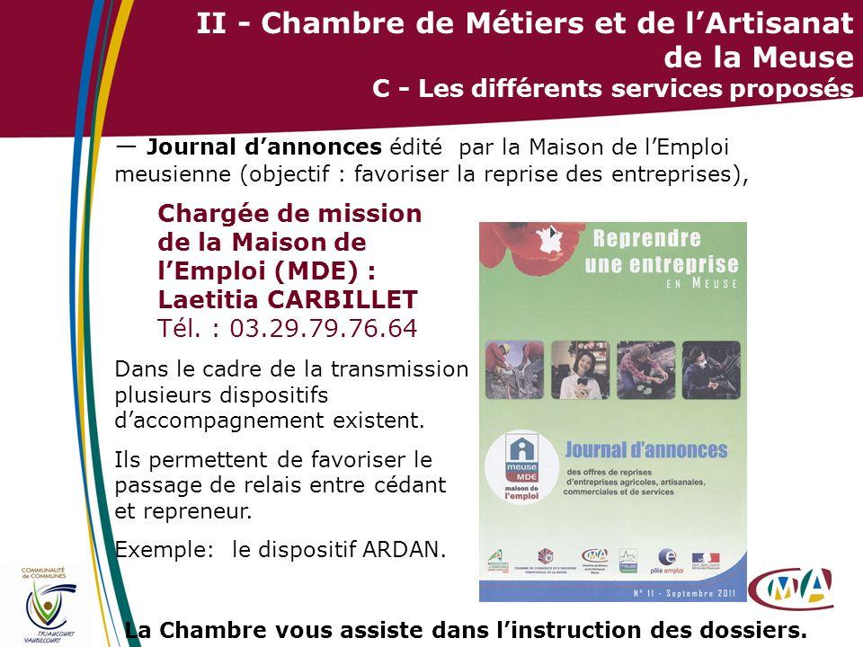 27 II - Chambre de Métiers et de lArtisanat de la Meuse C - Les différents services proposés Journal dannonces édité par la Maison de lEmploi meusienn