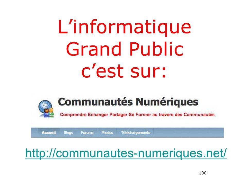 100 Linformatique Grand Public cest sur: http://communautes-numeriques.net/
