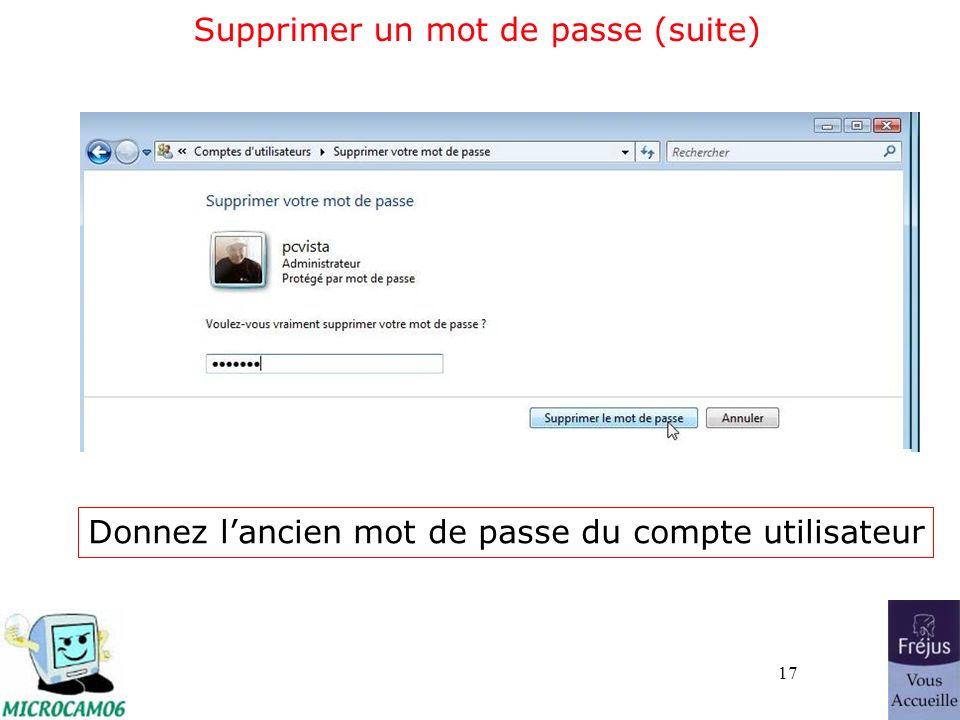 17 Supprimer un mot de passe (suite) Donnez lancien mot de passe du compte utilisateur